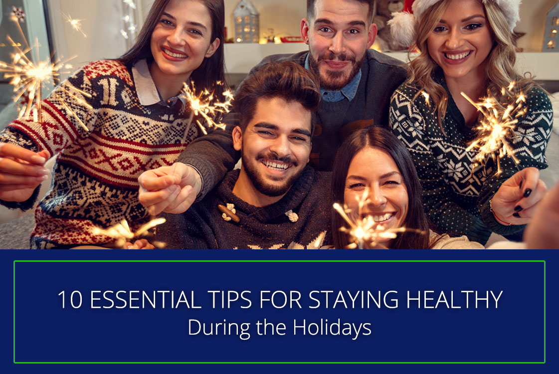 10 ESSENTIAL Tips for Staying Healthy During the HolidaysDuring the holidays_thumbnail